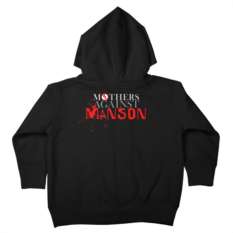 MOTHERS AGAINST MANSON! Kids Toddler Zip-Up Hoody by Turkeylegsray's Artist Shop