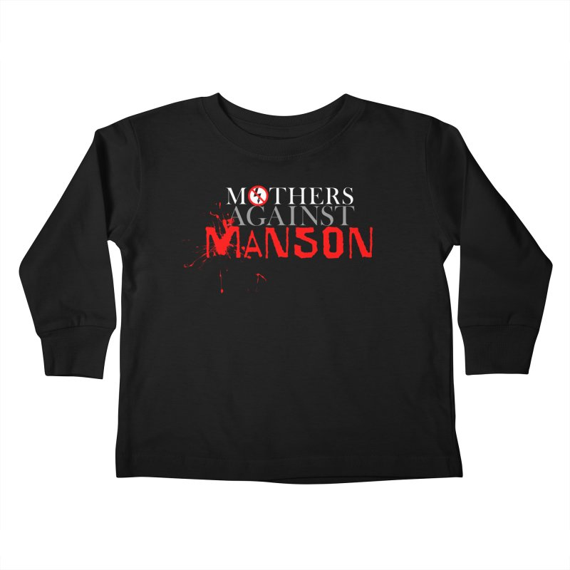 MOTHERS AGAINST MANSON! Kids Toddler Longsleeve T-Shirt by Turkeylegsray's Artist Shop