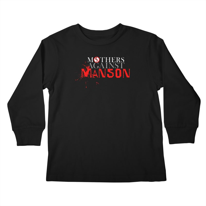 MOTHERS AGAINST MANSON! Kids Longsleeve T-Shirt by Turkeylegsray's Artist Shop