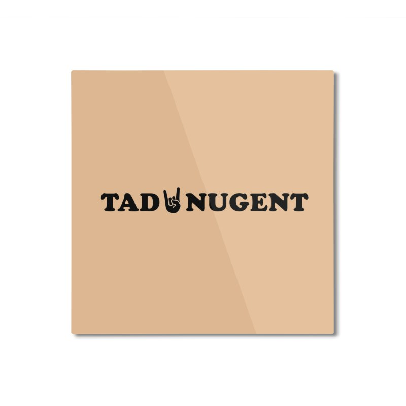 TAD NUGENT Home Mounted Aluminum Print by Turkeylegsray's Artist Shop
