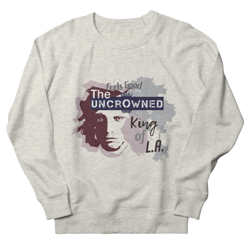 Uncrowned King of L.A. Men's French Terry Sweatshirt by tuttilu's Artist Shop