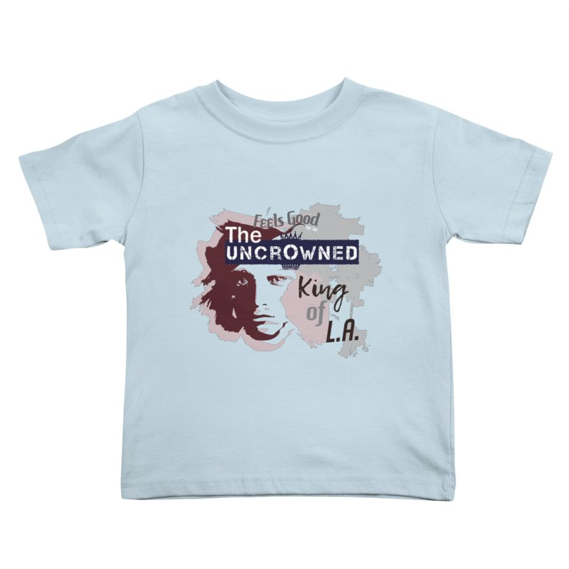 Uncrowned King of L.A. Kids Toddler T-Shirt by tuttilu's Artist Shop