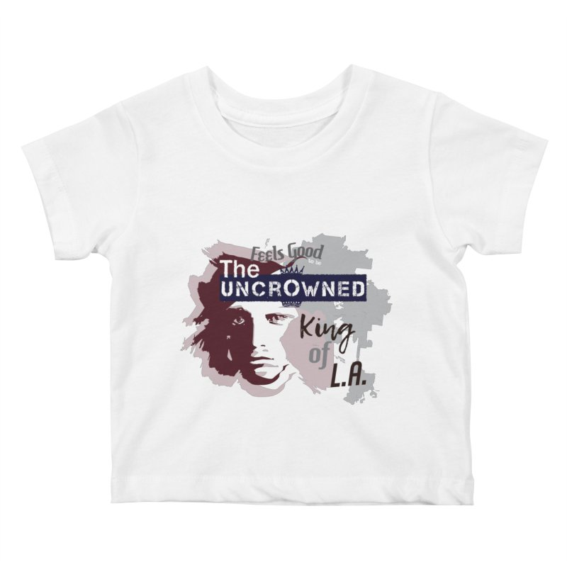 Uncrowned King of L.A. Kids Baby T-Shirt by tuttilu's Artist Shop