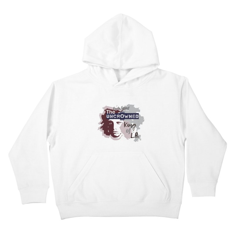 Uncrowned King of L.A. Kids Pullover Hoody by tuttilu's Artist Shop