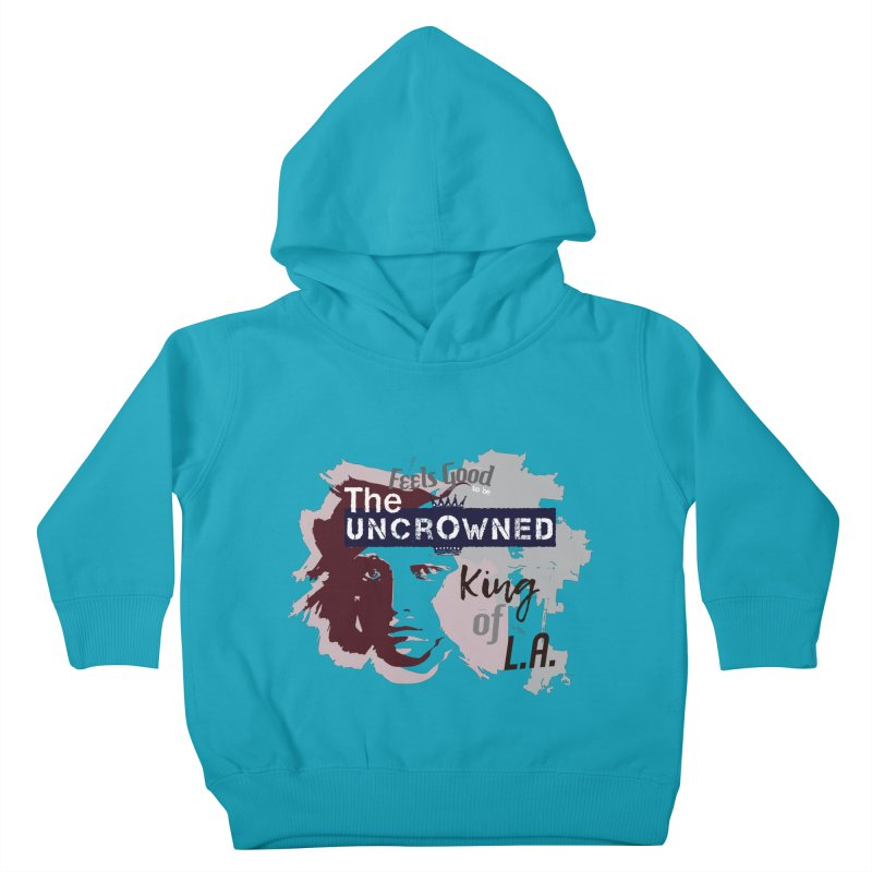 Uncrowned King of L.A. Kids Toddler Pullover Hoody by tuttilu's Artist Shop