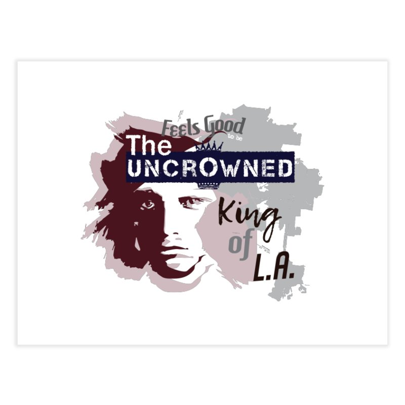 Uncrowned King of L.A. Home Fine Art Print by tuttilu's Artist Shop