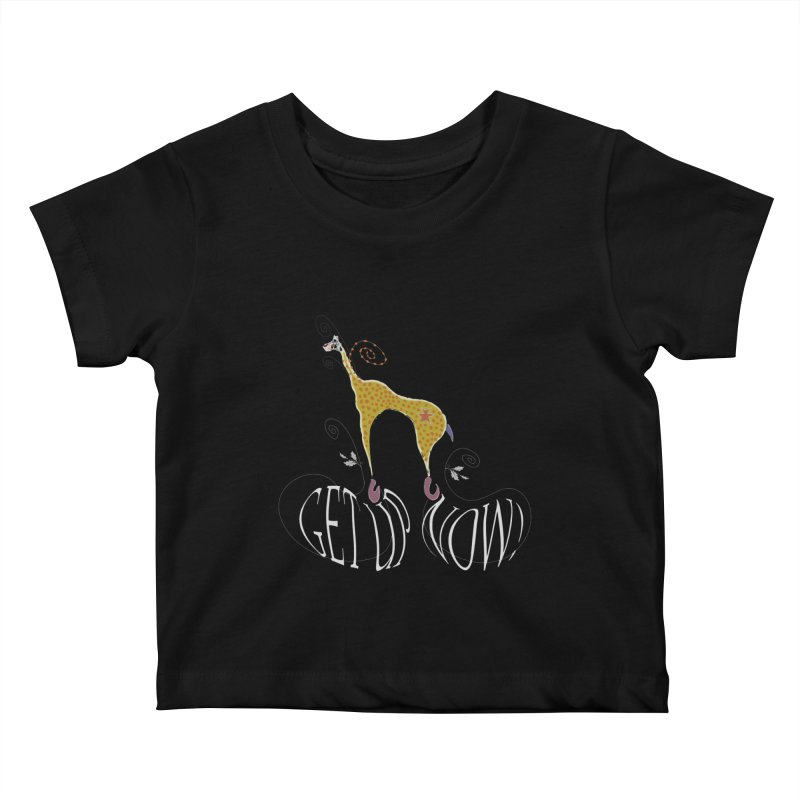 Get Up Now! Kids Baby T-Shirt by tuttilu's Artist Shop