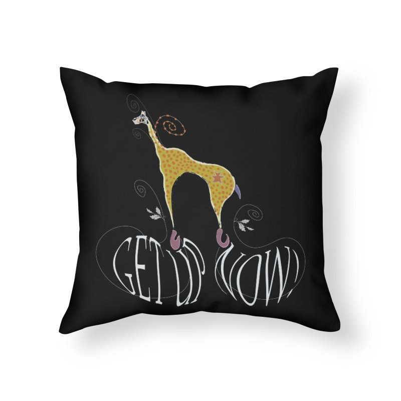 Get Up Now! Home Throw Pillow by tuttilu's Artist Shop