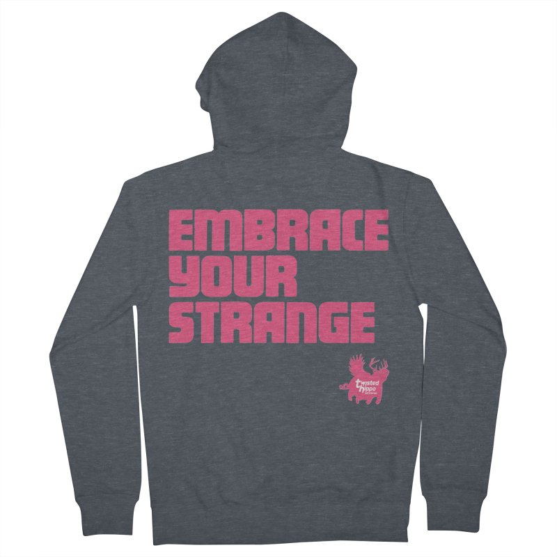 Embrace Your Strange (block) Women's French Terry Zip-Up Hoody by Twisted Hippo Brewing