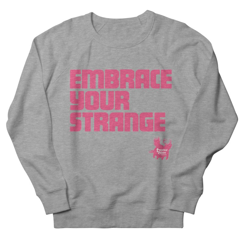 Embrace Your Strange (block) Women's French Terry Sweatshirt by Twisted Hippo Brewing