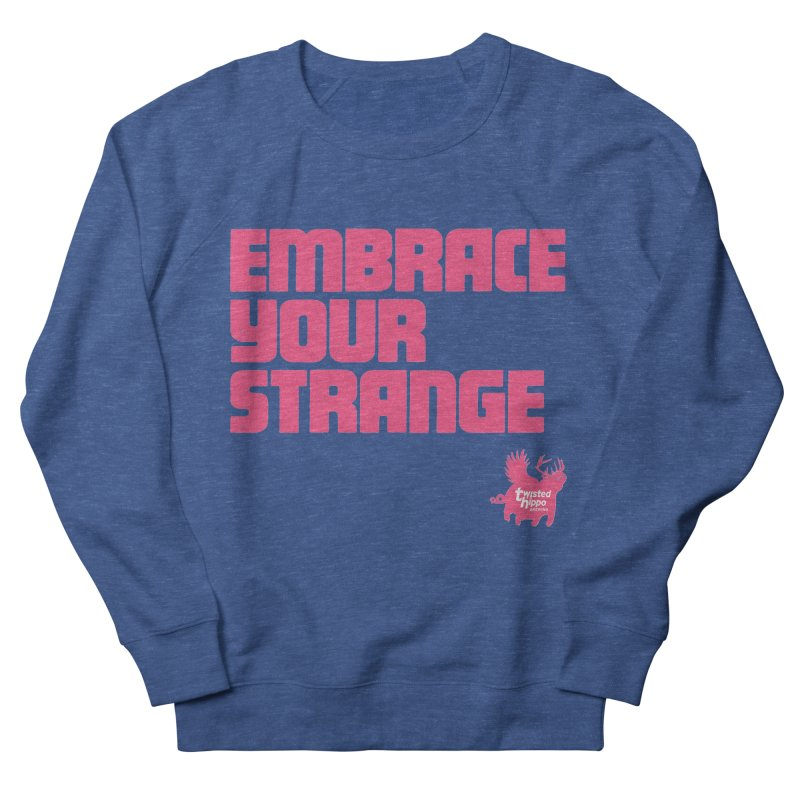 Embrace Your Strange (block) Men's Sweatshirt by Twisted Hippo Brewing