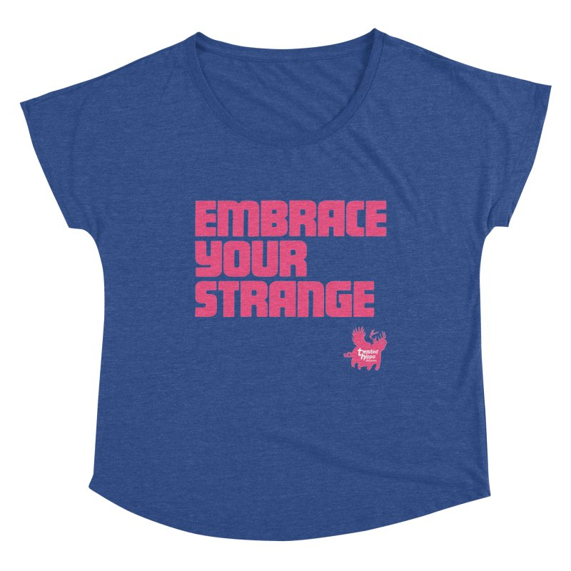 Embrace Your Strange (block) Women's Scoop Neck by Twisted Hippo Brewing