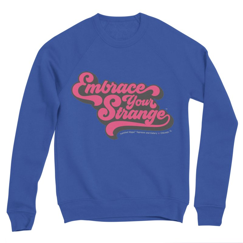 Embrace Your Strange (vintage) Men's Sweatshirt by Twisted Hippo Brewing