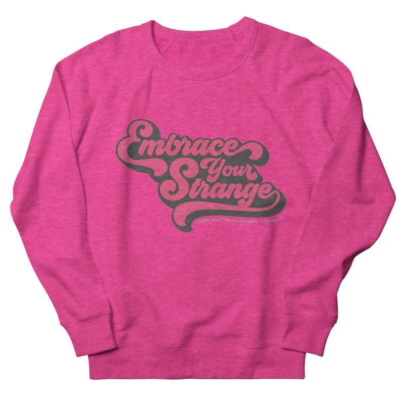 Embrace Your Strange (vintage) Women's French Terry Sweatshirt by Twisted Hippo Brewing