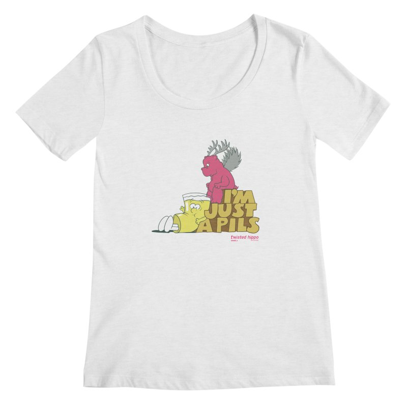 I'm Just a Pils Women's Regular Scoop Neck by Twisted Hippo Brewing
