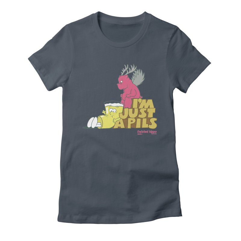 I'm Just a Pils Women's T-Shirt by Twisted Hippo Brewing