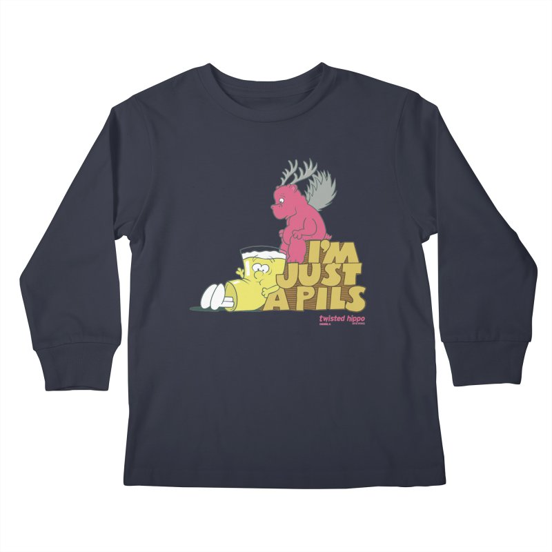 I'm Just a Pils Kids Longsleeve T-Shirt by Twisted Hippo Brewing