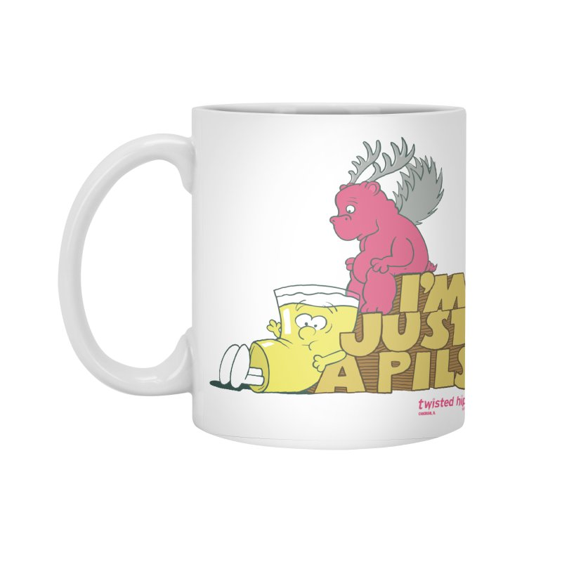 I'm Just a Pils Accessories Mug by Twisted Hippo Brewing