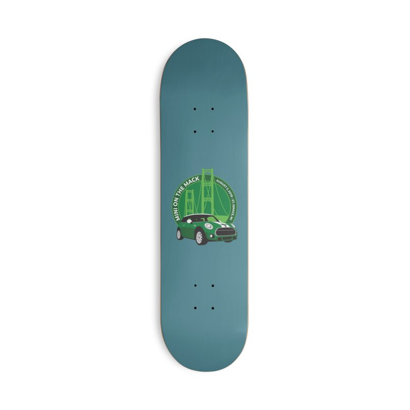 MINI on the Mack 2019 Accessories Deck Only Skateboard by TwistyMini Motoring Shirts