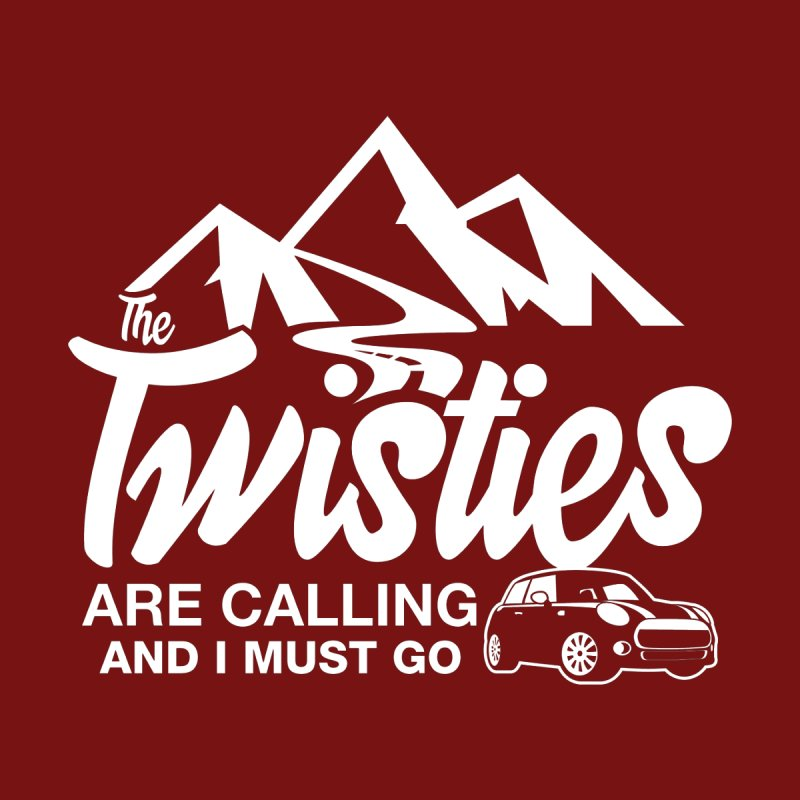 The Twists are Calling None  by TwistyMini Motoring Shirts