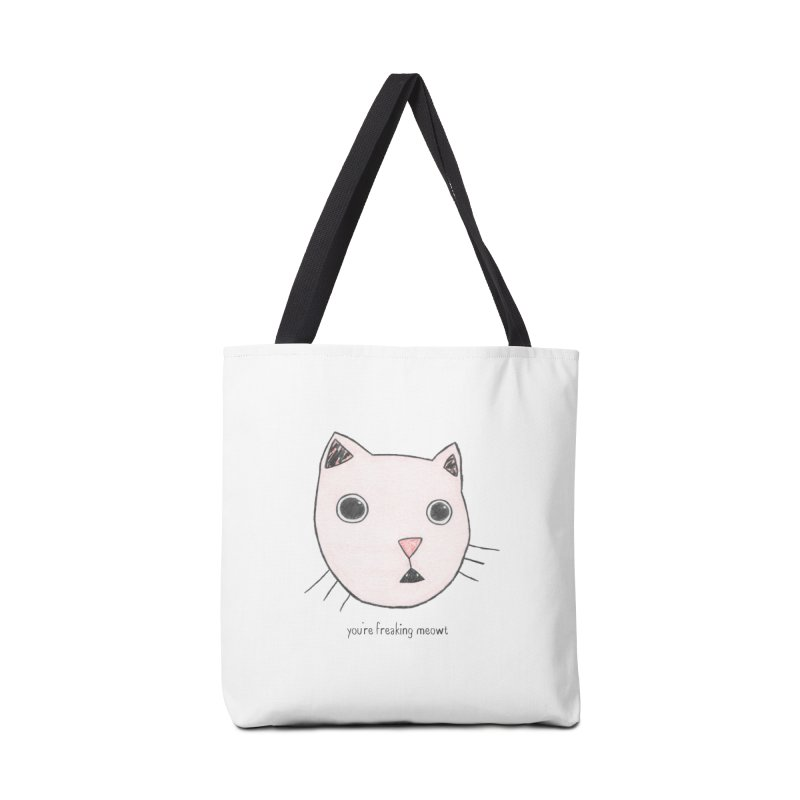 You're Freaking Meowt Accessories Bag by Nick's Artist Shop