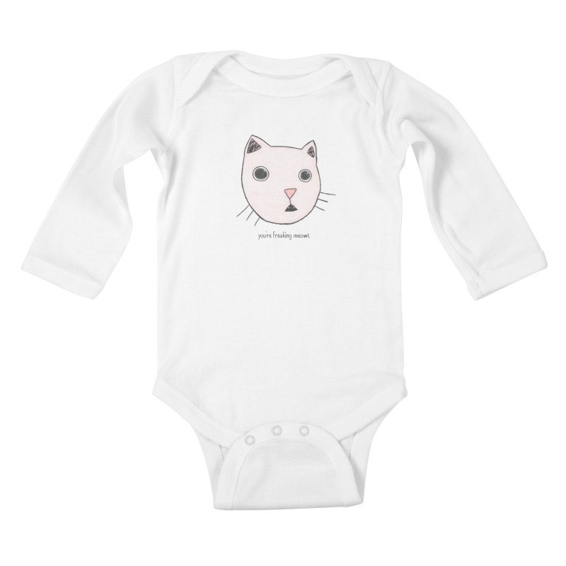 You're Freaking Meowt Kids Baby Longsleeve Bodysuit by Nick's Artist Shop