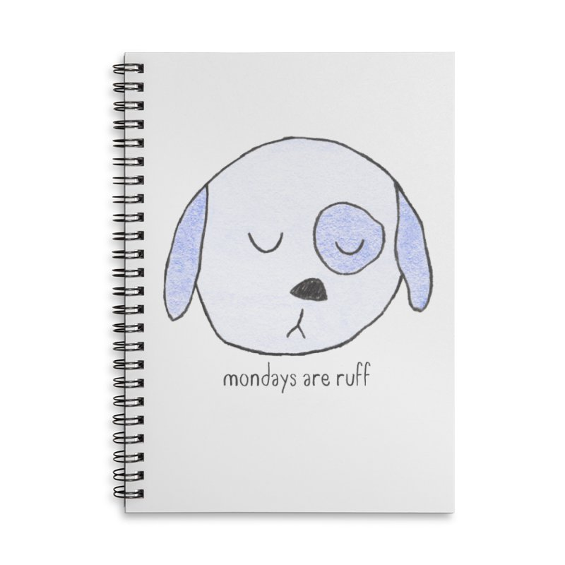 Mondays are Ruff Accessories Lined Spiral Notebook by Nick's Artist Shop