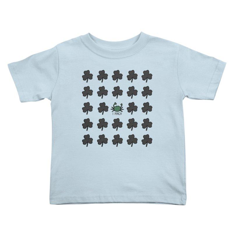 I PINCH Kids Toddler T-Shirt by Nick's Artist Shop