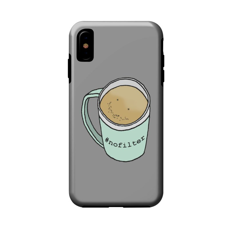 #nofilter Accessories Phone Case by Nick's Artist Shop