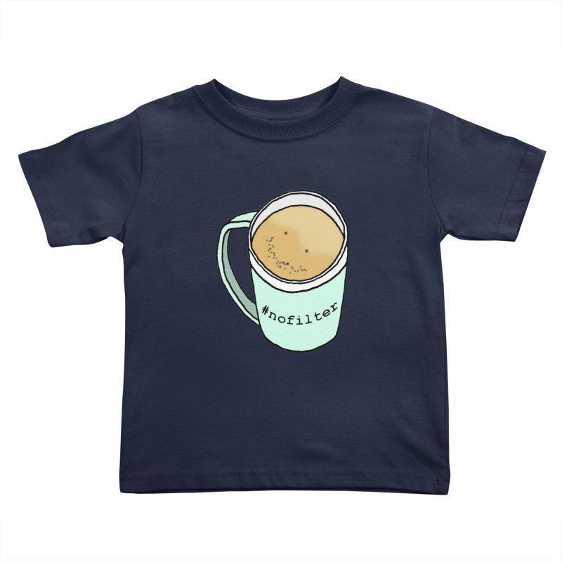#nofilter Kids Toddler T-Shirt by Nick's Artist Shop