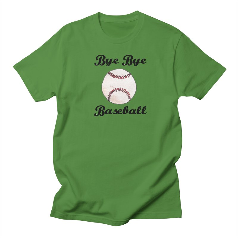 Bye Bye Baseball Men's T-Shirt by Nick's Artist Shop