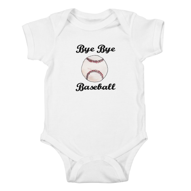 Bye Bye Baseball Kids Baby Bodysuit by Nick's Artist Shop