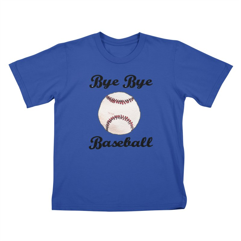 Bye Bye Baseball Kids T-Shirt by Nick's Artist Shop