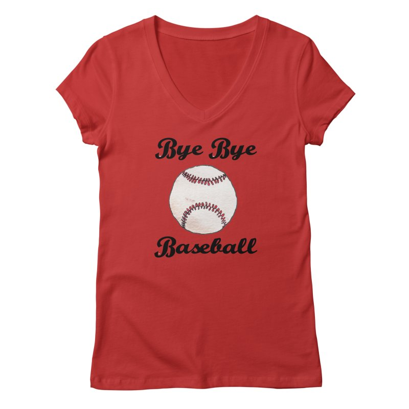 Bye Bye Baseball Women's V-Neck by Nick's Artist Shop