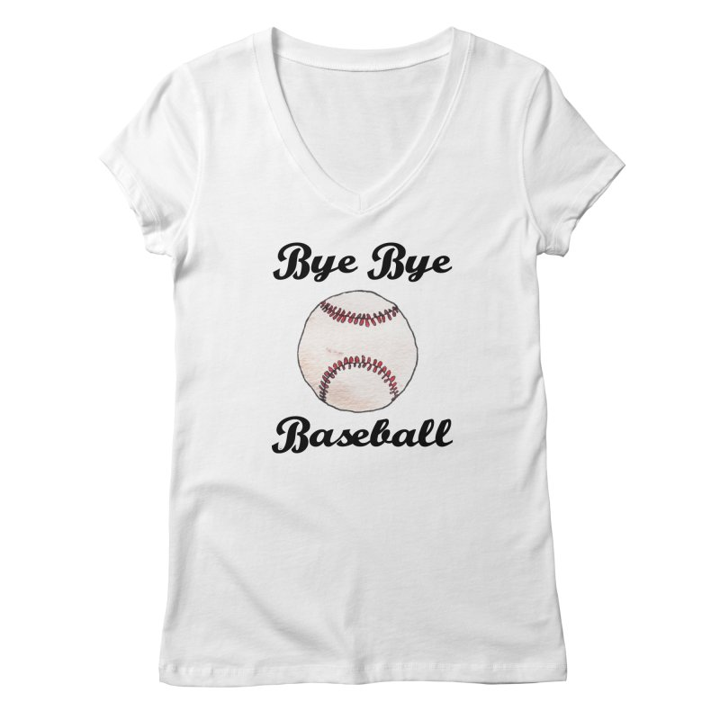Bye Bye Baseball Women's V-Neck by Nick's Artist Shop