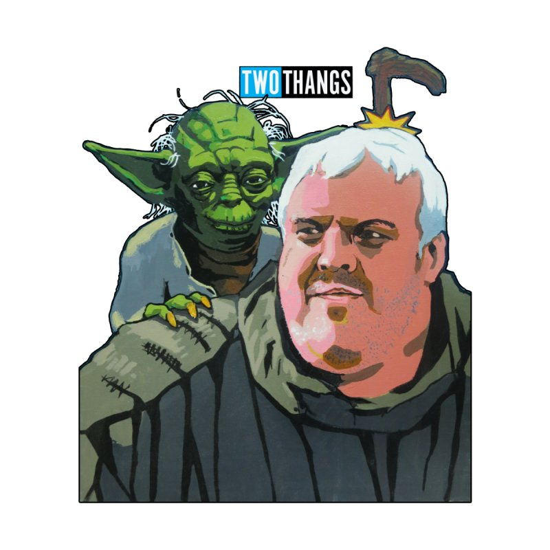 Hodor and Yoda by Two Thangs Artist Shop