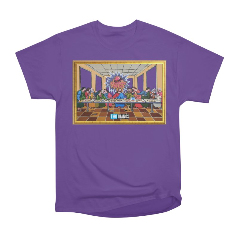 The Last Supper / Taco Bell Women's Heavyweight Unisex T-Shirt by Two Thangs Artist Shop