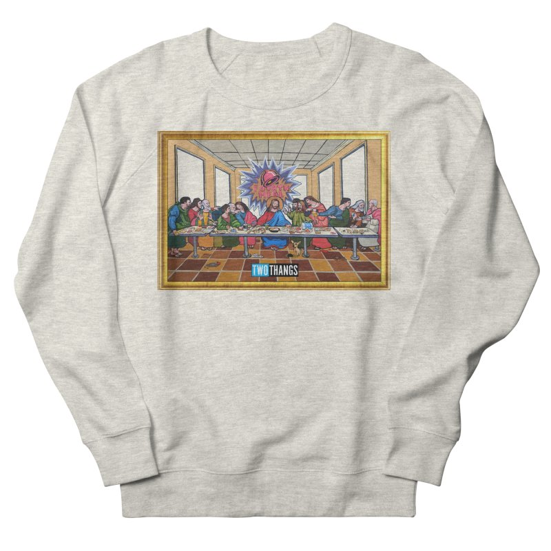 The Last Supper / Taco Bell Women's French Terry Sweatshirt by Two Thangs Artist Shop