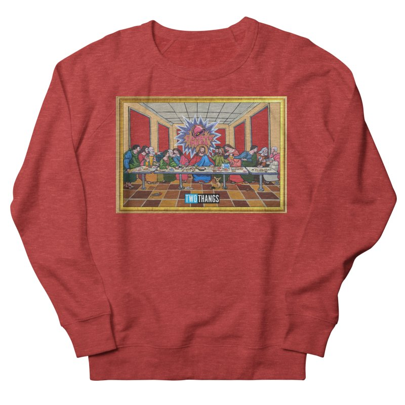 The Last Supper / Taco Bell Men's Sweatshirt by Two Thangs Artist Shop
