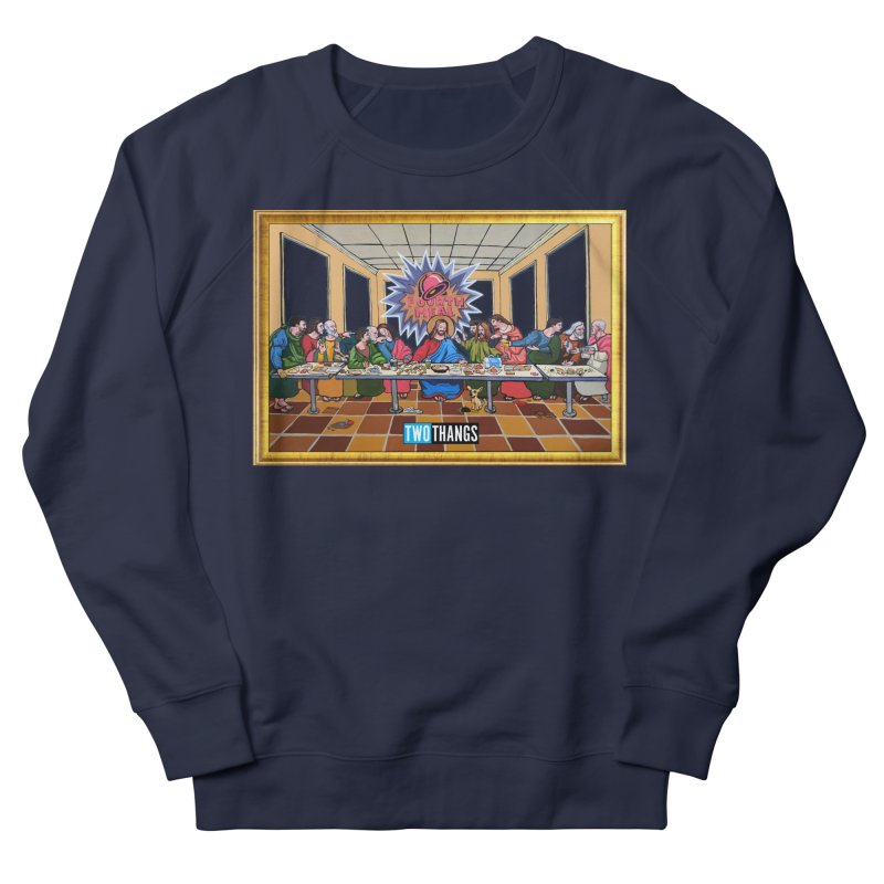 The Last Supper / Taco Bell Men's French Terry Sweatshirt by Two Thangs Artist Shop