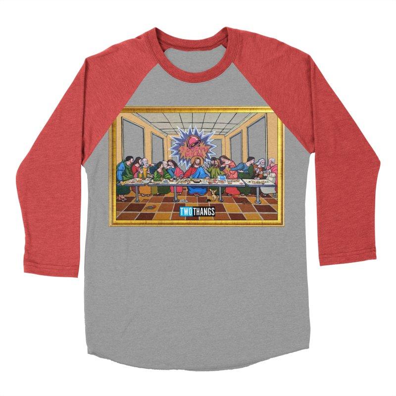 The Last Supper / Taco Bell Women's Baseball Triblend Longsleeve T-Shirt by Two Thangs Artist Shop