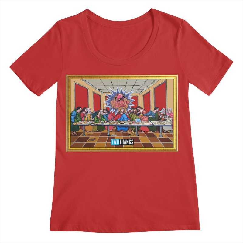 The Last Supper / Taco Bell Women's Regular Scoop Neck by Two Thangs Artist Shop
