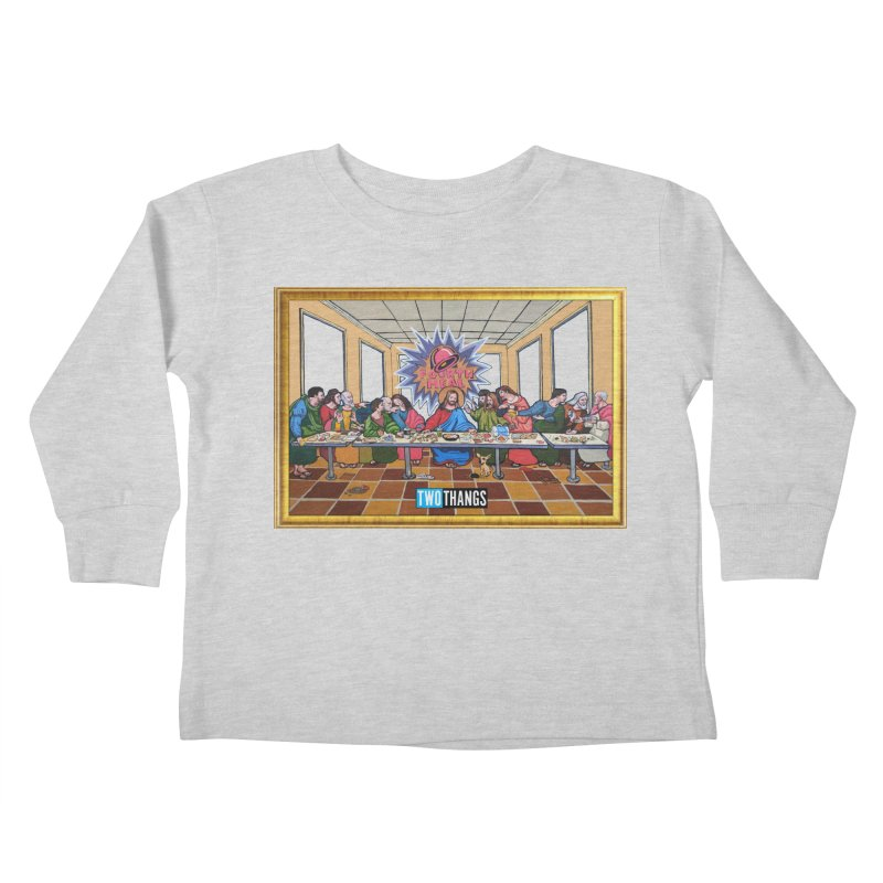 The Last Supper / Taco Bell Kids Toddler Longsleeve T-Shirt by Two Thangs Artist Shop