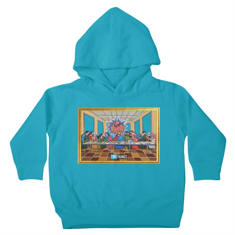 The Last Supper / Taco Bell Kids Toddler Pullover Hoody by Two Thangs Artist Shop