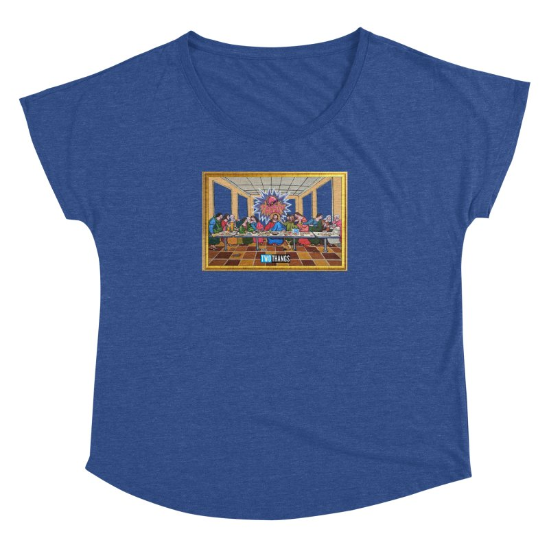 The Last Supper / Taco Bell Women's Dolman Scoop Neck by Two Thangs Artist Shop