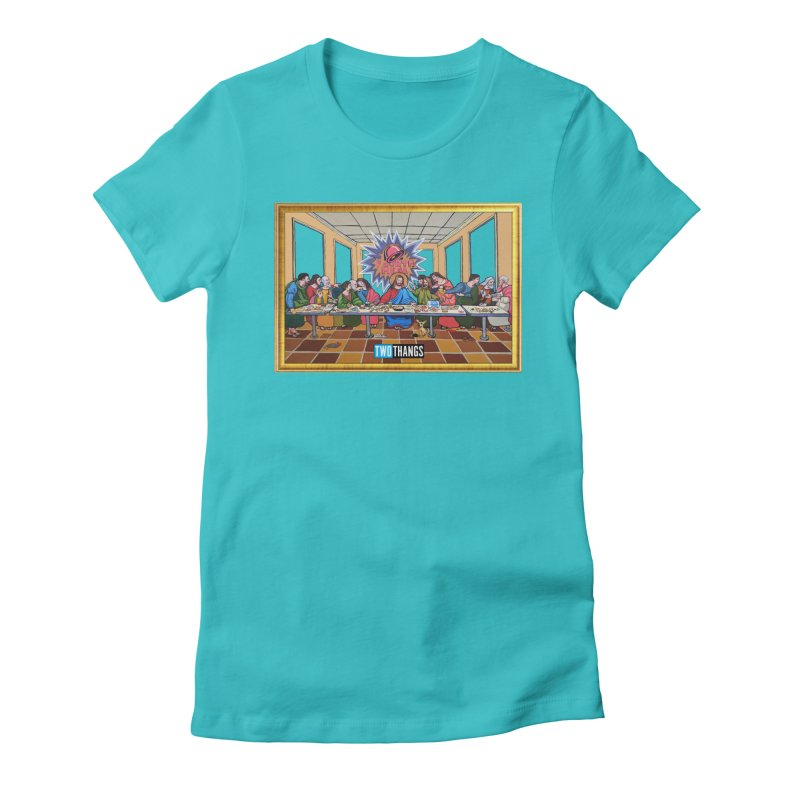 The Last Supper / Taco Bell Women's Fitted T-Shirt by Two Thangs Artist Shop