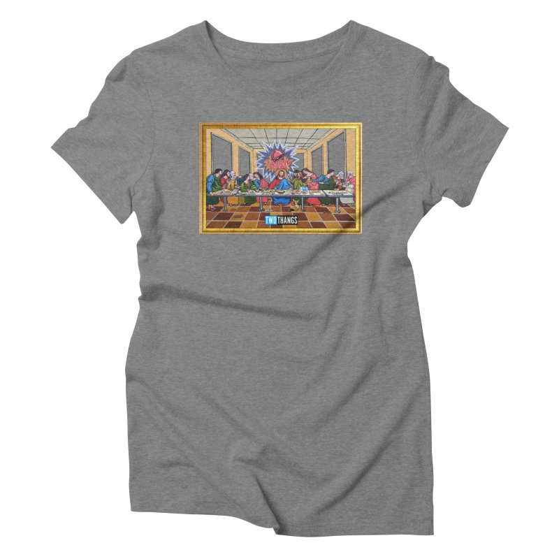 The Last Supper / Taco Bell Women's Triblend T-Shirt by Two Thangs Artist Shop