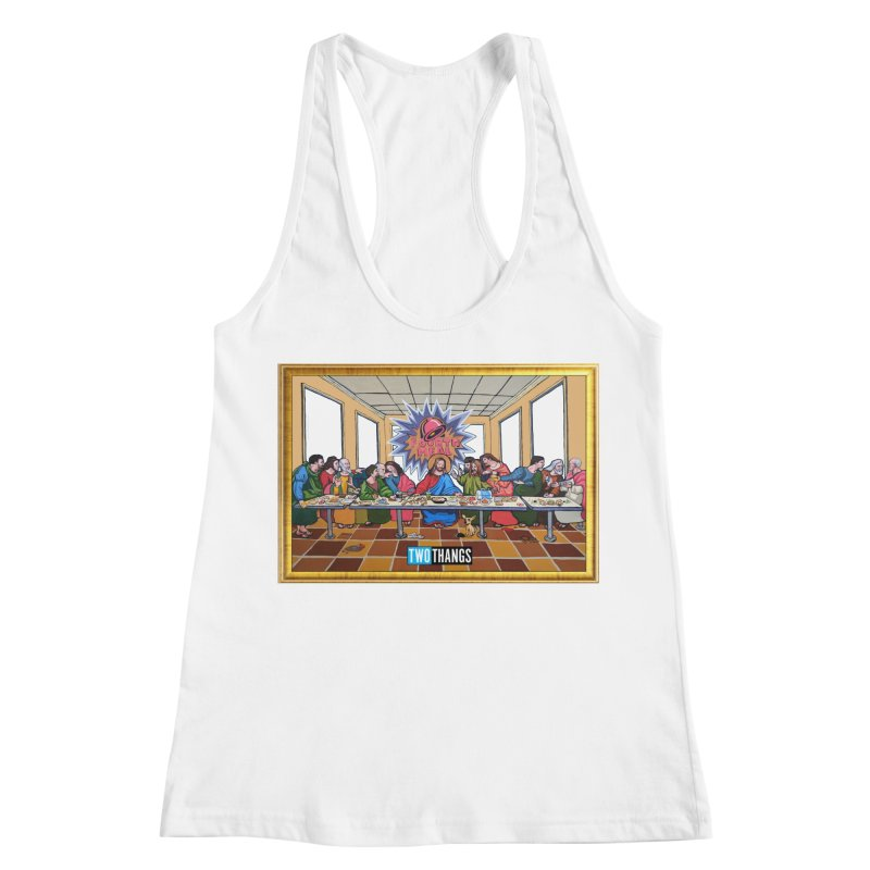 The Last Supper / Taco Bell Women's Racerback Tank by Two Thangs Artist Shop
