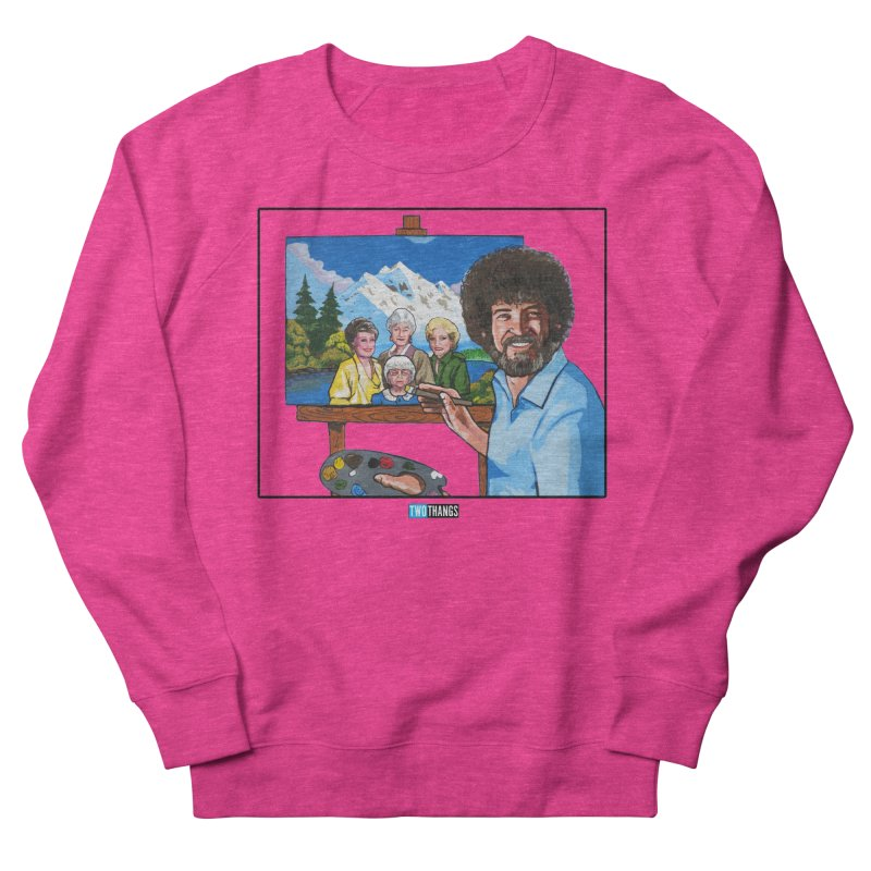 the Golden Girls get their portrait painted Women's French Terry Sweatshirt by Two Thangs Artist Shop