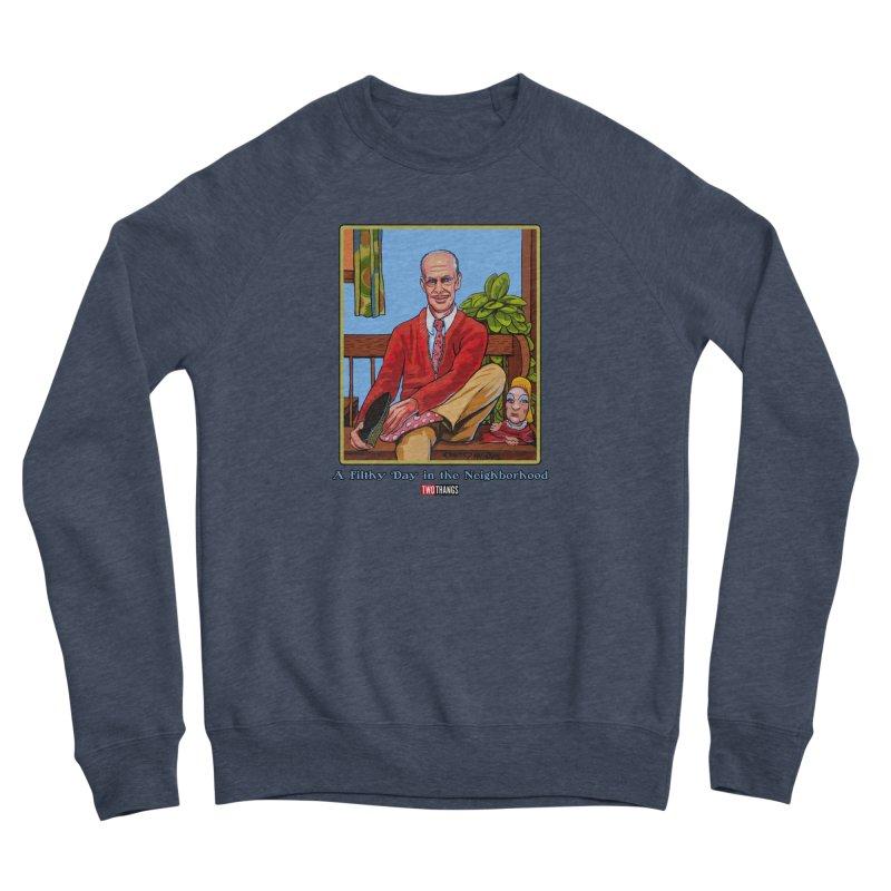 Mr. Waters Filthy Neighborhood Men's Sponge Fleece Sweatshirt by Two Thangs Artist Shop